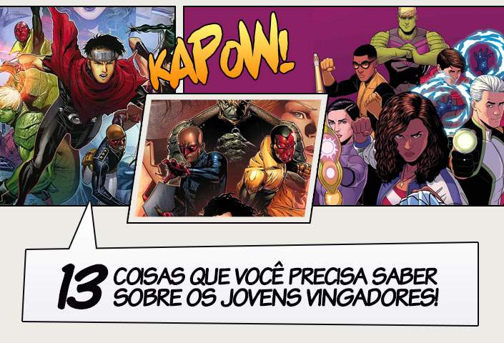 55a7cbd3ca7 13 coisas que você precisa saber sobre os Jovens Vingadores ...