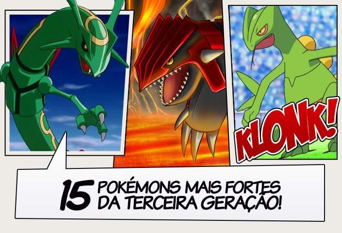 os 15 pokémons mais fortes da 3ª geração legião dos heróis