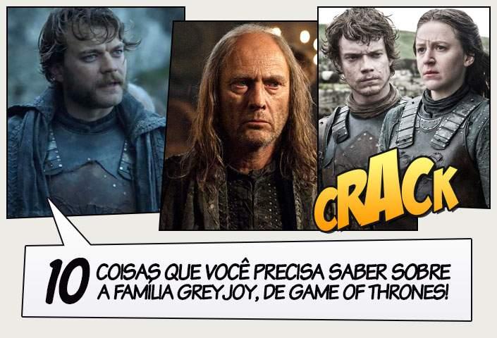 10 Coisas Que Você Precisa Saber Sobre A Família Greyjoy De Game Of